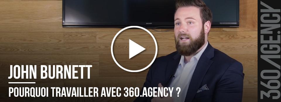 360.Interview – Entretien avec John Burnett : pourquoi travailler avec 360.Agency ?
