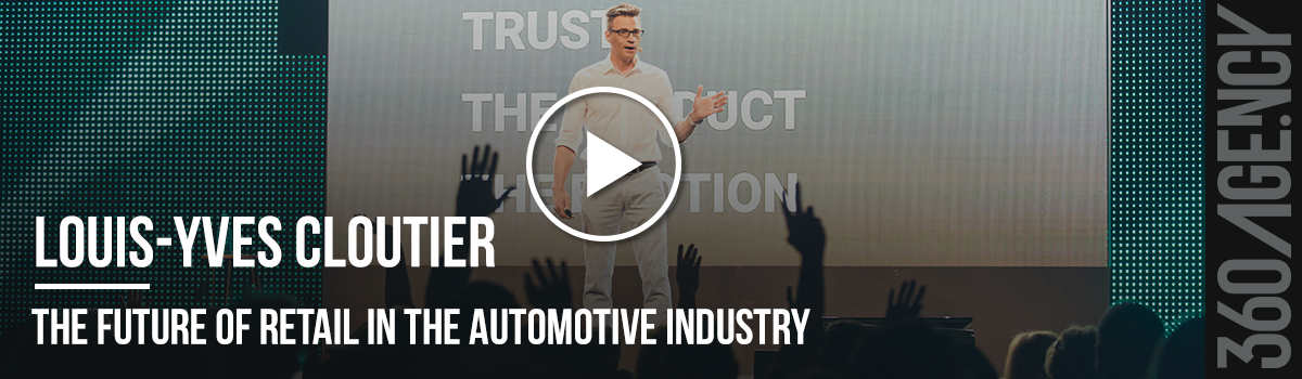 360.Experts – The Future of Retail in the Automotive Industry by Louis-Yves Cloutier (with Video) - 360.Agency