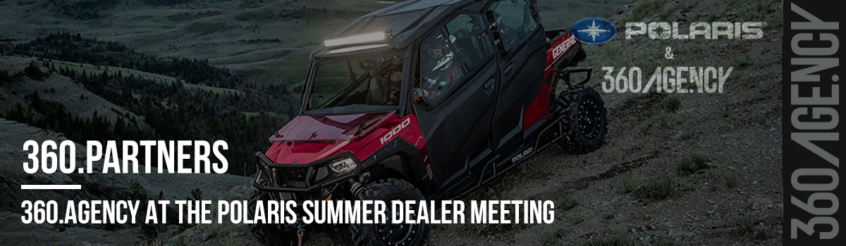 BLOG_polaris summer dealer meeting_360.Agency