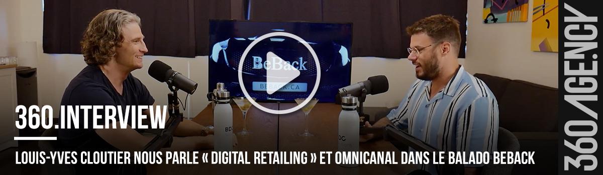 Louis-Yves Cloutier nous parle « digital retailing » et omnicanal dans le balado BeBack